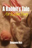 Free Kindle Book -  [Teen & Young Adult][Free] A Rabbit's Tale an Easter Story (Praying Mantis Series Book 1) Check more at http://www.free-kindle-books-4u.com/teen-young-adultfree-a-rabbits-tale-an-easter-story-praying-mantis-series-book-1/