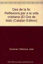 Baúl de noticias - Bagul de notícies: Des de la fe (Joan Guiteras i Vilanova)