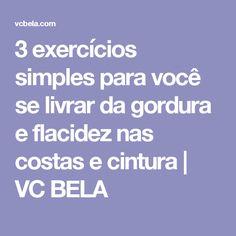 3 exercícios simples para você se livrar da gordura e flacidez nas costas e cintura | VC BELA