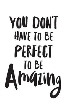 "Inspirational print ""You Don't Have To Be Perfect To Be Amazing"" inspirational…"