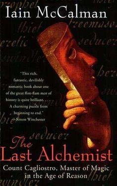Iain McCalman - The Last Alchemist - Count Cagliostro