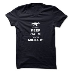 i cant keep calm i am in the military T-Shirts, Hoodies, Sweaters