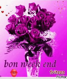 bon week-end Bon Week End Image, Weekend Images, Happy Friendship Day, Rose Bouquet, Messages, Philippe, Anime, Affirmations, Bb