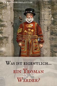 Die Yeoman Warders, mit komplettem Titel Yeoman Warders of Her Majesty's Royal Palace and Fortress the Tower of London, bewachen seit dem Mittelalter den Tower of London im Auftrag des Monarchen. Mögen ihre Aufgaben heute auch weniger militärischer Natur sein – sie sind untrennbar mit dem Tower verbunden.