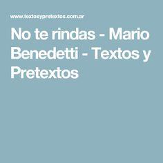 No te rindas - Mario Benedetti - Textos y Pretextos