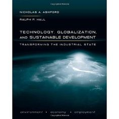Technology Globalization and Sustainable Development: Transforming the Industrial State [Hardcover]