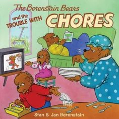 The Berenstain Bears and the Trouble with Chores [Paperback]  Stan Berenstain (Author), Jan Berenstain (Author)