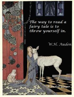 "The Way to read a fairy tale is to throw yourself in.  ~ W.H. Auden    ✮✮""Feel free to share on Pinterest"" ♥ღ www.organicgardenandhomes.com"
