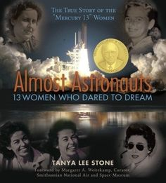 Almost Astronauts: 13 Women Who Dared to Dream (Jane Addams Honor Book (Awards)) by Almost Astronauts Tanya Lee Stone Degree in English from Oberlin College Hardcover This Is A Book, The Book, Jane Addams, Mighty Girl, Female Pilot, Thing 1, Air And Space Museum, Reading Levels, Women In History