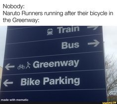 Nobody: Naruto Runners running after their bicycle in the Greenway: - iFunny :) Twilight Wolf, Funny Naruto Memes, Popular Memes, Runners, Fun Facts, Give It To Me, Bicycle, Teaching, Hallways