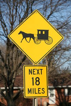 Caution. Next 18 miles. Amish buggies!  I can hear the clipity-clap of the horses feet!  Love it!