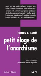 Petit éloge de l'anarchisme James C. Scott