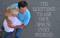 Ten Questions to Ask Your Spouse Every Weekend — I.N.F.O. For Families