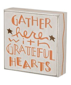 Take a look at this 'Gather Here' Box Sign on zulily today!