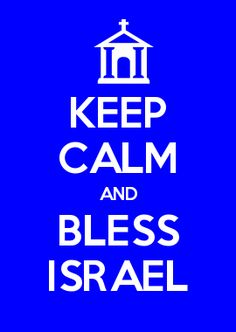 Keep calm and bless Israel