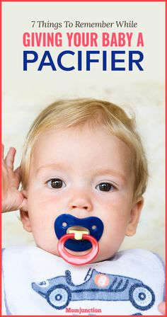 Mommies find it so easy to control a squalling child with a pacifier. As the name suggests, a pacifier does pacify your child when he is crying