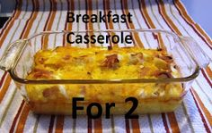 Cooking at Café D: Breakfast Casserole - For Two!