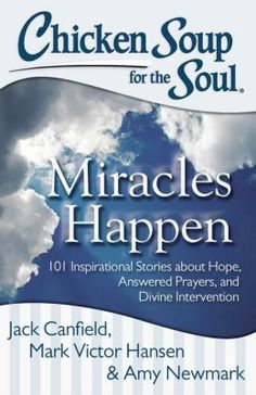 Chicken Soup for the Soul: Miracles Happen: 101 Inspirational Stories about Hope, Answered Prayers, and Divine Intervention -- Enter to win 1 of 3 copies now -- Ends 5/30  -- www.inspiredbysavannah.com