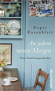 Buy An jedem neuen Morgen: Eine Familiengeschichte by Roger Rosenblatt, Sky Nonhoff and Read this Book on Kobo's Free Apps. Discover Kobo's Vast Collection of Ebooks and Audiobooks Today - Over 4 Million Titles! World Of Books, Book Authors, Book Nerd, Books To Read, Diy And Crafts, This Book, Ebooks, Reading, Libraries