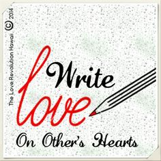 """Write Love On Other's Hearts""  - The Love Revolution Hawaii"