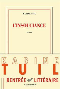 L'insouciance de Karine Tuil - Achat vente neuf occasion