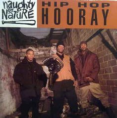 Naughty By Nature - Hip Hop Hooray (1993)