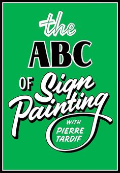 www.pierretardif.com  The ABC of Sign Painting, volume two and three on casual and script lettering are in the making. Any comments (positive or negative) ideas, tips or suggestions from those who have seen volume one are welcome!!