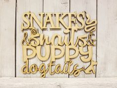 Snakes & Snails and Puppy Dog Tails - laser wood cut sign decor baby shower boy nursery gift quote p Tiny Puppies For Sale, Dogs And Puppies, Funny Dog Memes, Funny Dogs, Puppy Care, Dog Signs, Laser Cut Wood, Gift Quotes, Puppy Breeds