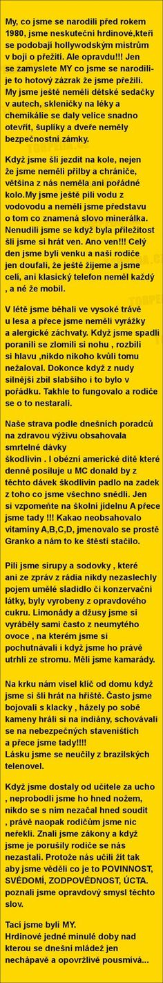 My, co jsme se narodili před rokem 1980... | torpeda.cz - vtipné obrázky, vtipy a videa Story Quotes, Jokes Quotes, True Words, Motto, True Stories, Funny Pictures, Inspirational Quotes, Wisdom, Messages
