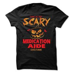 Halloween Costume for MEDICATION AIDE T Shirts, Hoodies, Sweatshirts. CHECK PRICE ==► https://www.sunfrog.com/No-Category/Halloween-Costume-for-MEDICATION-AIDE.html?41382