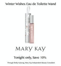 "We're already counting down the days to kick off this holiday season! Here's a little something sure to make your holiday ""wish"" list  http://www.marykay.com/skatzung/en-US/New-Products/Winter-Wishes-Eau-de-Toilette-Wand/150335.partId?eCatId=4294967131 Tonight only, save 10% on Winter Wishes Eau de Toilette Wand, through Shelly Katzung, Mary Kay Independent Beauty Consultant only Enter WinterWishes in the comments section at the end of checkout, if ordering online"