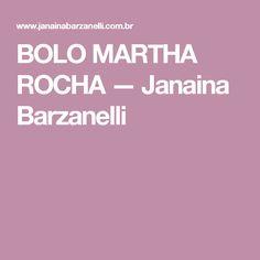 BOLO MARTHA ROCHA — Janaina Barzanelli
