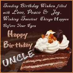 Happy Birthday wishes quotes for uncle: sending birthday wishes filled with love, peace and joy Happy Birthday Uncle Quotes, Birthday Wishes For Uncle, Birthday Msgs, Happy Birthday Wishes Cake, Happy Birthday Fun, Birthday Messages, Birthday Cards, Wish Quotes, Good Life Quotes