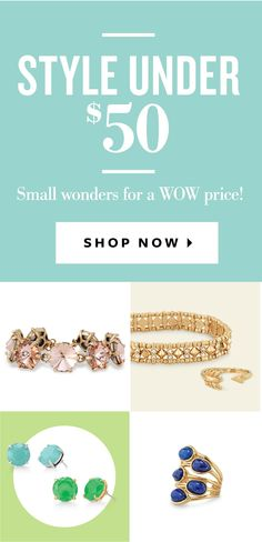 Style Under $50 - Small wonders for WOW prices! Shop Now