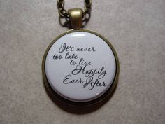It's Never Too Late To Live Happily Ever After Necklace