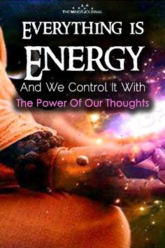 So why do we see a person, instead of flashing clusters of energy? Everything Is Energy And We Control It With The Power Of Our Thoughts Energy Level, High Energy, Spiritual Awakening, Spiritual Quotes, Einstein, Frequency, Mind Thoughts, Everything Is Energy, Psychic Development