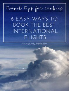 6 easy ways to book the best international flights - traveling overseas this summer? check out my guide to getting the best flights for your money (and finding ones that won't make you go crazy before you even arrive) Best Of Journey, Cheap International Flights, Summer Travel, Time Travel, Best Flights, Overseas Travel, Going Crazy, Family Travel, Adventure Travel