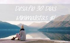 Just happy with less: Desafio 30 Dias Minimalistas #1