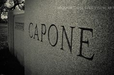 Resting place of Alphonse Capone (Al Capone) at Mt. Carmel Cemetery in Hillside, Illinois.  Photo by Sonia Hernandez Doneghue for Through These Eyes Visual Art.