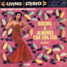 Johnny Conquet, his Piano and Orchestra - Raisins & Almonds Cha Cha Cha & Merengues (1958)