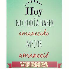 Buenos dias a todos!! Ya estamos a #viernes!!! Feliz dia a todos sobre todo a las personas que están deseando que llegue el viernes para disfrutar del fin de semana!!
