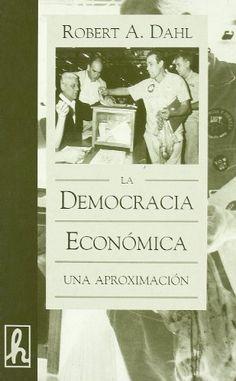La democracia economica de Robert Alan Dahl http://www.amazon.es/dp/8488711530/ref=cm_sw_r_pi_dp_POQSub1JW0RS6