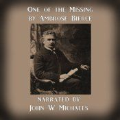 """Ambrose Bierce, a veteran of the Civil War and writer of note, had a fascination with death and PTSD as a result of his war experience. """"One of the Missing"""" follows Private Jerome Searing, an Army scout, as he goes behind enemy lines. In today's military, Searing would probably be in the Navy Seals or Army Special Forces. He was good at his job, and his job was soldiering."""