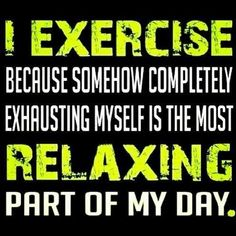 And why do YOU exercise?