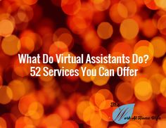 What Do Virtual Assistants Do? 52 Services You Can Offer - The Work at Home Wife
