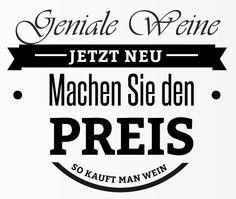 """""""Sie machen den Preis, wir liefern den Wein!"""" [You make the price, we deliver the wine]- wine marketing by Geniale Weine"""