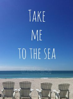 Take me to the Sea (Adirondack Beach Chairs, Blue Sky, Seaside Quote, Word Art Photography)