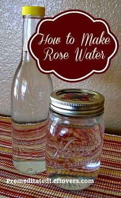 How to make homemade rose water. This would make a nice gift for Mother's Day.