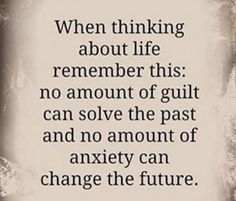 No Amount of Guilt Can Solve The Past and No Amount of Anxiety can Change the Future – Great Motivational Quotes Great Motivational Quotes, Great Quotes, Positive Quotes, Quotes To Live By, Me Quotes, Inspirational Quotes, Cool Words, Wise Words, It Goes On