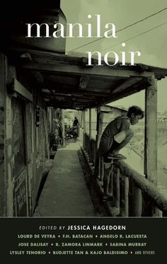 Buy Manila Noir by Jessica Hagedorn and Read this Book on Kobo's Free Apps. Discover Kobo's Vast Collection of Ebooks and Audiobooks Today - Over 4 Million Titles! Manila, Tagalog Words, Station Eleven, Very Short Stories, James Thomas, Frida And Diego, Philippines Culture, The Secret History